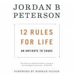 What's Wrong With You?  A Review of '12 Rules for Life: An Antidote to Life'
